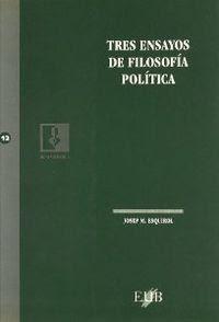 Tres ensayos de filosofía política / Josep María Esquirol.