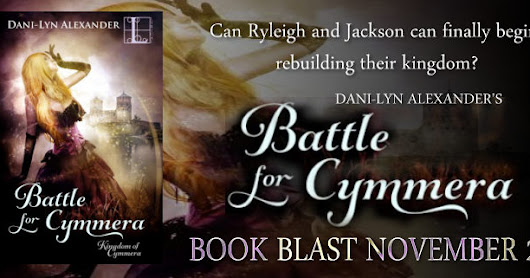 Book Blast: Battle for Cymmera by Dani-Lyn Alexander, an Excerpt and a Giveaway!