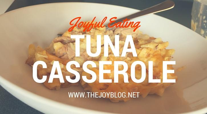 My mother's tuna casserole recipe. // The Joy Blog - www.thejoyblog.net