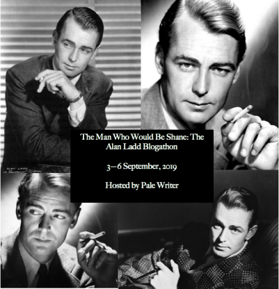 Alan Ladd Blogathon 2019