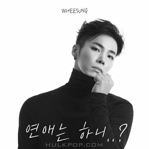 WHEESUNG (Realslow) – 연애는 하니..? – Single