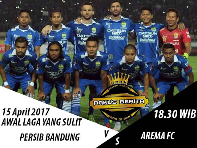 Preview Persib Bandung Vs Arema 15 April 2017