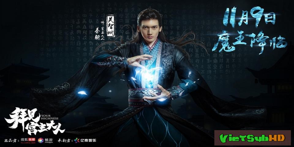 Phim Bái Kiến Cung Chủ Đại Nhân Tập 20 VietSub HD | Your Highness 2017