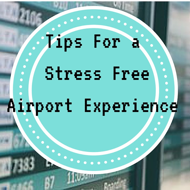Tips for a Stress Free Airport Experience