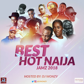MIXTAPE: Dj Wonzy - Best Hot Naija Jamz 2018 Mix