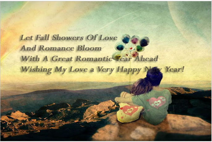 Let Fall Showers Of Love,And Romance Bloom With A Great Romantic Year Ahead Wishing My Love a Very Happy New Year!
