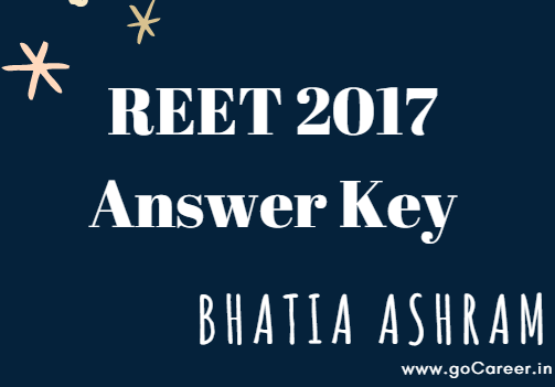 Bhatia Ashram REET 2017 Test Answer Key & Rank List (26- Nov-2017)