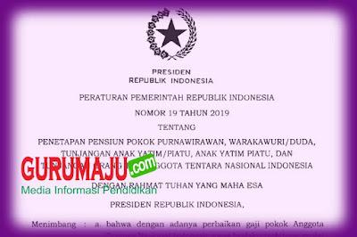 Peraturan Pemerintah (PP) Nomor 19 Tahun 2019 Tentang Gaji Pensiunan Purnawirawan