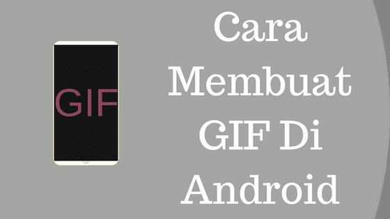 Cara Membuat Gambar Gif Bergerak Dengan Aplikasi Di Android