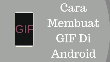 Cara Membuat Gif Di Android Tanpa Root