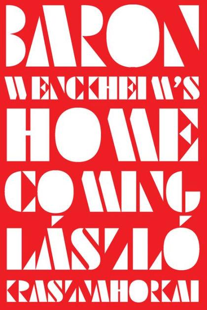 Baron Wenckheim's Homecoming: Stories