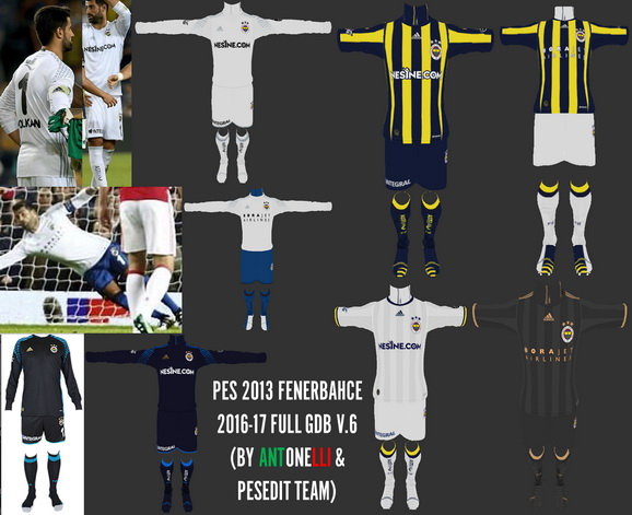 PES 2013 Fenerbahce 2016-17 Full GDB V.6 Final (BY ANTONELLI & PESEDIT TEAM)