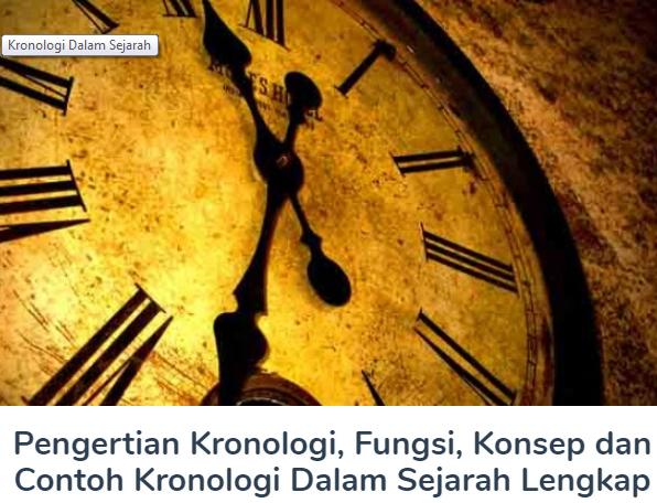 Pengertian Kronologi Beserta Fungsi, Konsep Dan Contoh Kronologi Dalam Sejarah Lengkap Disini