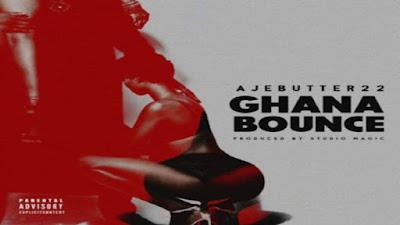 Ajebutter 22 - Ghana Bounce