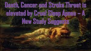 Sleep Apnea Risks - Death, Cancer and Stroke – Untreated Sleep Apnea Can Kill You