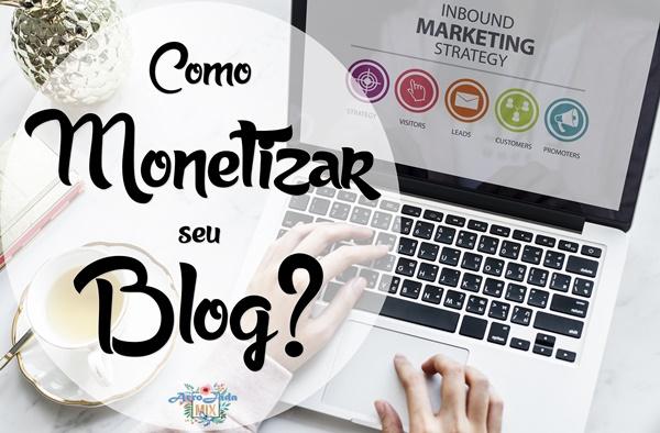 Como Monetizar seu Blog? Ganhar Dinheiro Online