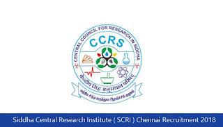 Siddha Central Research Institute ( SCRI ) Chennai Recruitment 2018