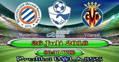 Prediksi Bola855 Montpellier vs Villarreal 26 Juli 2018