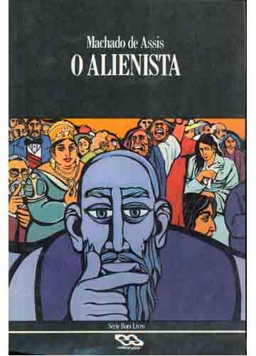 José Luiz Quadros de Magalhães: 478- Livro - O alienista - Machado de Assis