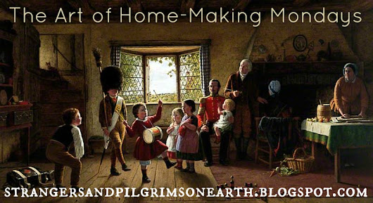 The Art of Home-Making Mondays ~ Please Join Us ~ Link Up 160