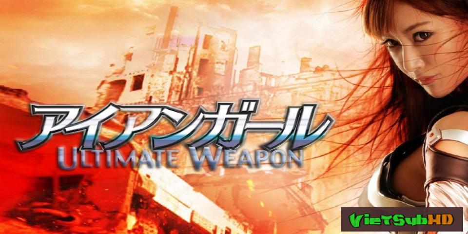 Phim Cô Gái Người Sắt: Vũ Khí Tối Thượng VietSub HD | Iron Girl 2: Ultimate Weapon 2015