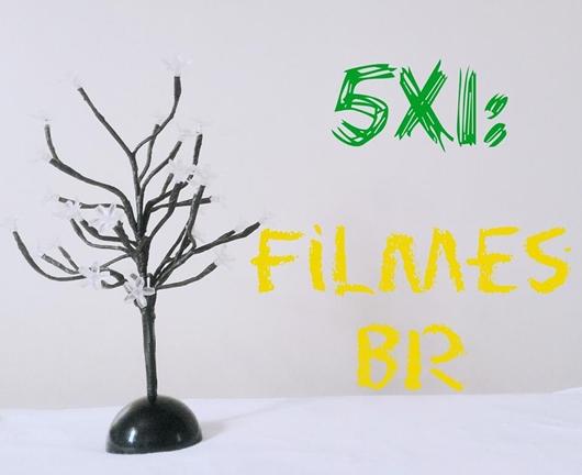 5x1: Filmes BR