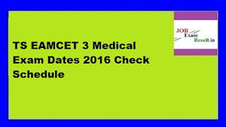 TS EAMCET 3 Medical Exam Dates 2016 Check Schedule
