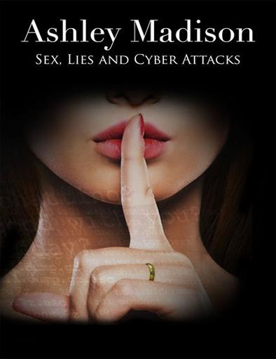 Ver Ashley Madison: Sex, Lies & Cyber Attacks (2016) Online