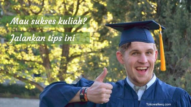 tips sukses kuliah untuk mahasiswa