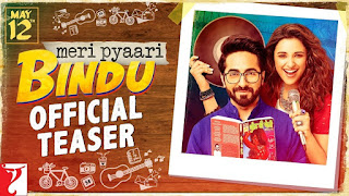 Meri Pyaari Bindu – Exclusive HD Trailer – Ayushmann Khurrana and Parineeti Chopra – Watch Online