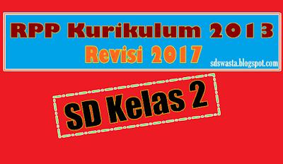 RPP K13 Revisi 2017 SD Kelas 2 (Satu Paket)