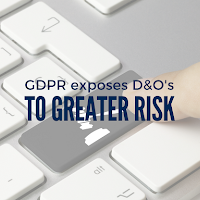 GDPR Exposes Directors and Officers to Greater Risk