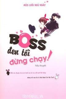 Boss đen tối, đừng chạy!!!