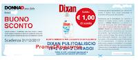 Logo Dixan Pulito & Liscio : stampa il buono sconto