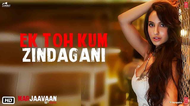 Ek Toh Kam Zindagani Lyrics - Marjaavaan | Neha Kakkar, Yash Narvekar