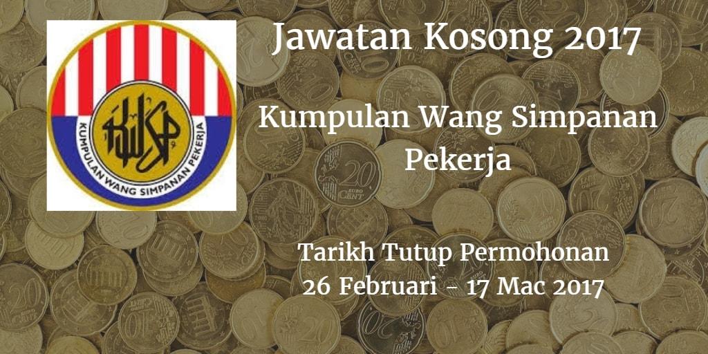 Jawatan Kosong KWSP 26 Februari - 17 Mac 2017