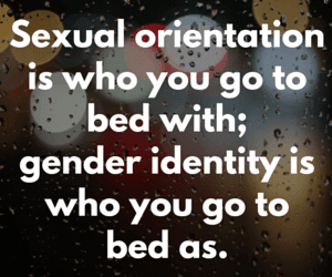 Sexual Orientation vs. Gender Identity