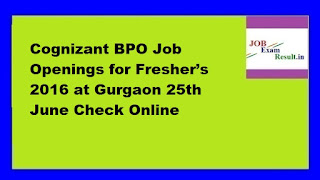 Cognizant BPO Job Openings for Fresher's 2016 at Gurgaon 25th June Check Online