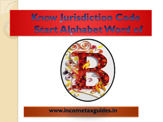 Jurisdiction Code,A.O.Code,Ward,Circle, Jurisdiction Code in Income tax India, Jurisdiction Code in Income-Tax,Jurisdiction code to efilling ITR return.