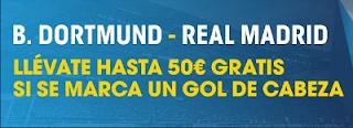 Promocion William Hill 50 euros gratis Dortmund vs Real Madrid 27 septiembre