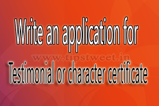 Write an application to the principal praying for a Testimonial or character certificate