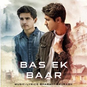 Bas Ek Baar – Bharatt Saurabh (2017)