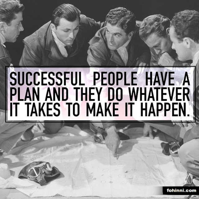 Successful People Have A Plan And They Do Whatever It Takes To Make It Happen.