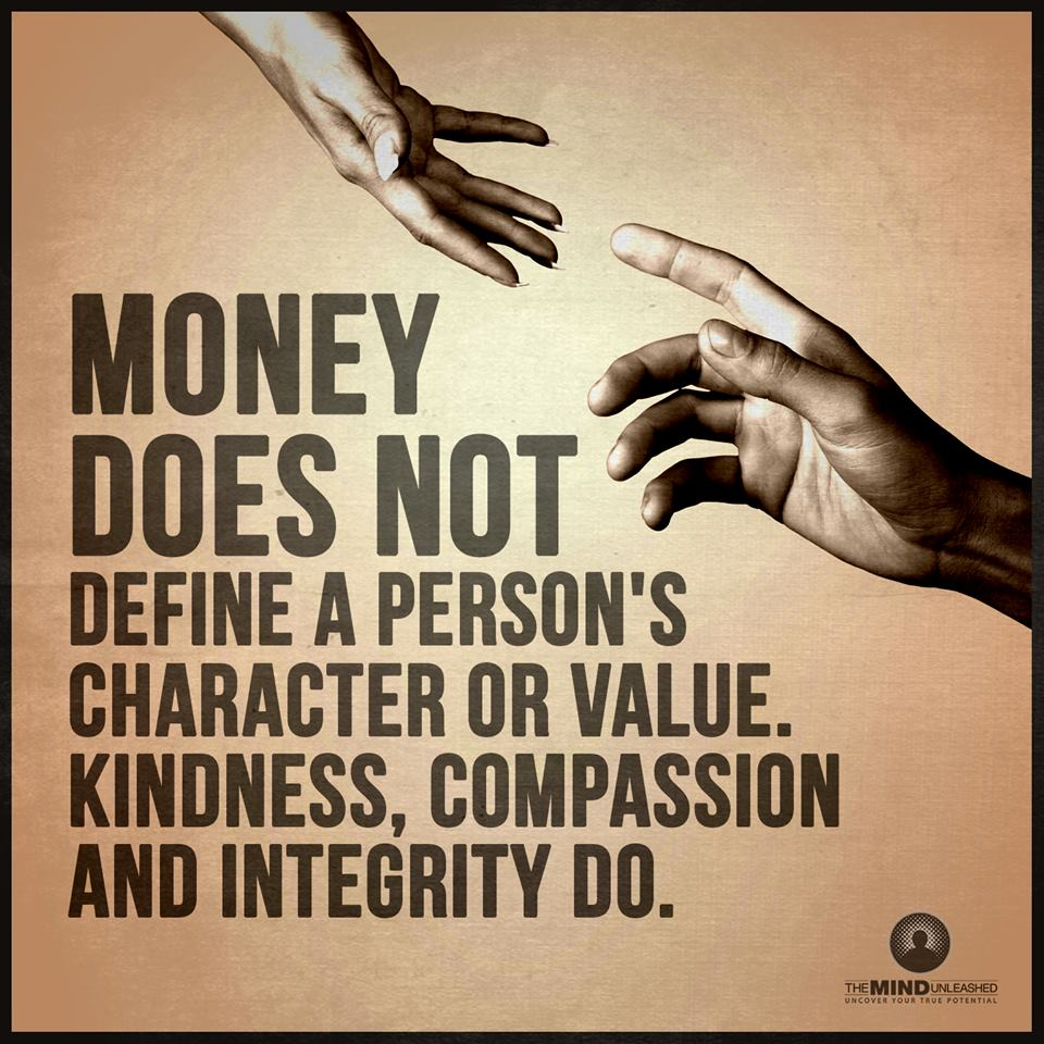 Money Does Not Define A Persont Character Or Value Kindness