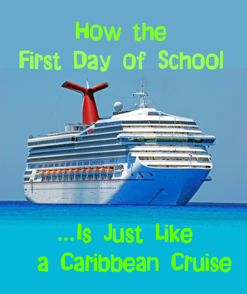 How the First Day of School Is Just Like a Caribbean Cruise -- The kids' first day back at school is, for parents, surreal. It's magical, nerve-wracking, exciting, and well... just like a cruise to the Caribbean.