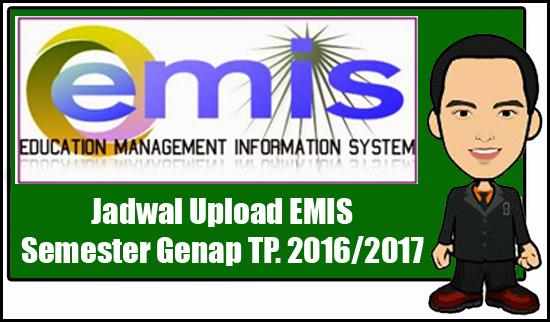 Jadwal Upload EMIS Semester Genap Tahun Pelajaran 2016/2017