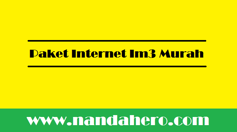 paket internet im3 murah