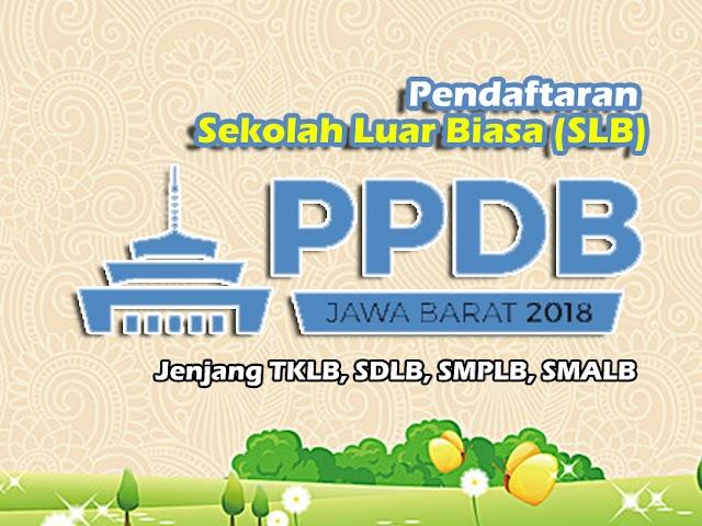 Pendaftaran Sekolah Luar Biasa (SLB) PPDB Jawa Barat 2018