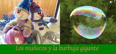 Leyenda de los juguetes. Los muñecos y la burbuja gigante