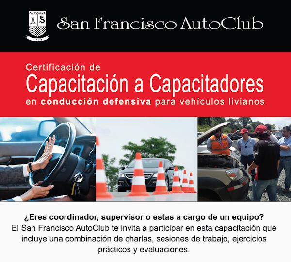 El San Francisco AutoClub te invita a obtener la Certificación de Capacitación a Capacitadores en conducción defensiva para vehículos livianos.